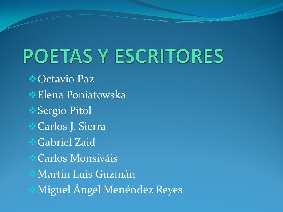 Octavio Paz Elena Poniatowska Sergio Pitol Carlos J. Sierra Gabriel Zaid Carlos Monsiváis Martin Luis Guzmán Miguel Ángel Menéndez Reyes