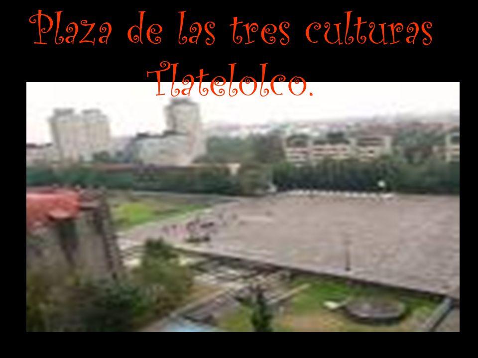 Plaza de las tres culturas Tlatelolco.
