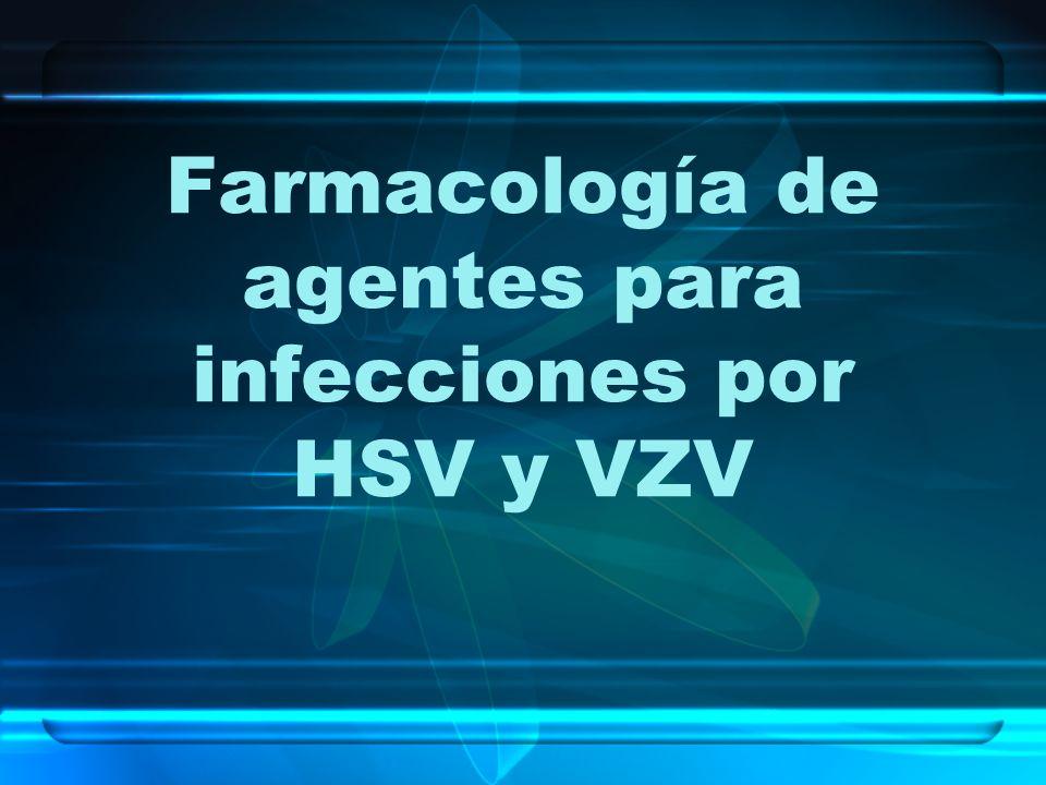Farmacología de agentes para infecciones por HSV y VZV