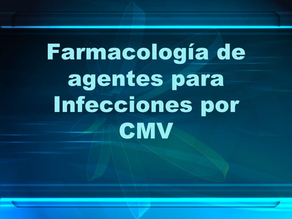 Farmacología de agentes para Infecciones por CMV