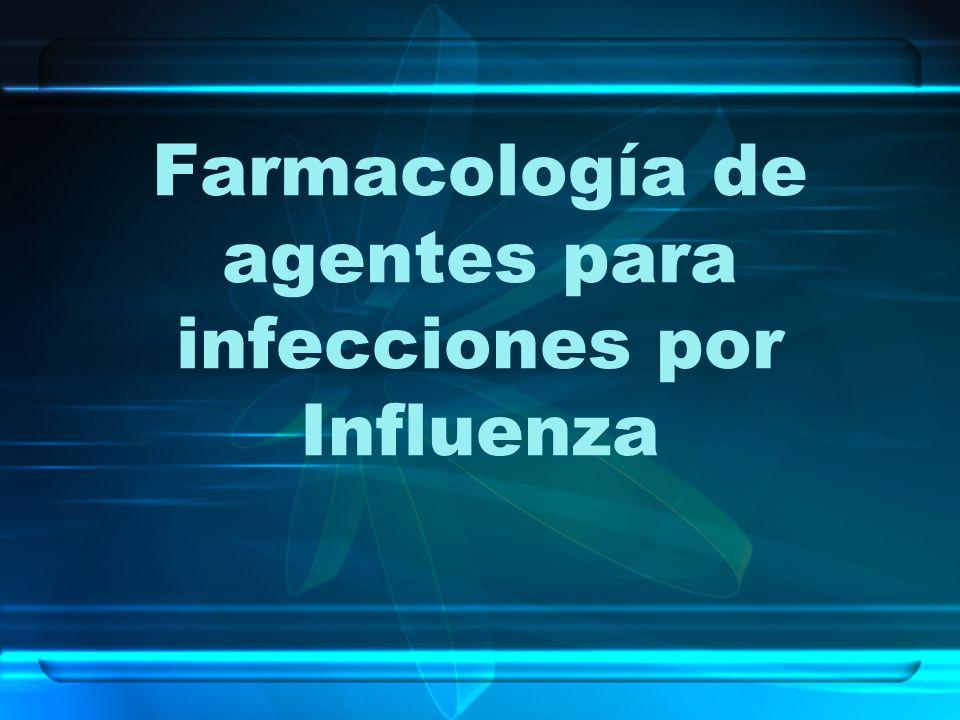 Farmacología de agentes para infecciones por Influenza