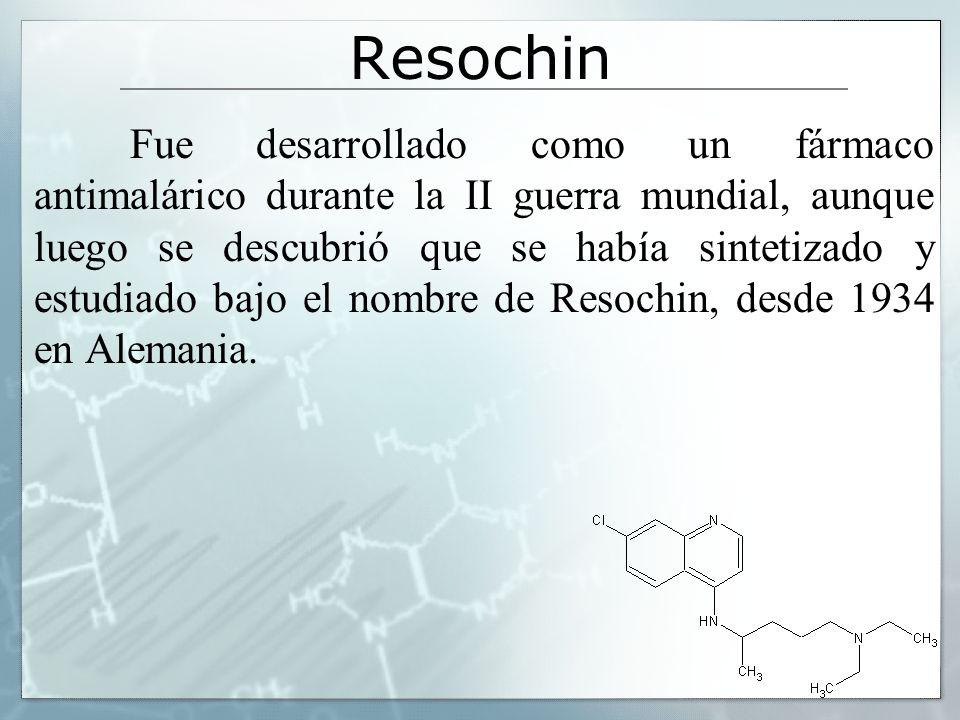 Resochin Fue desarrollado como un fármaco antimalárico durante la II guerra mundial, aunque luego se descubrió que se había sintetizado y estudiado ba