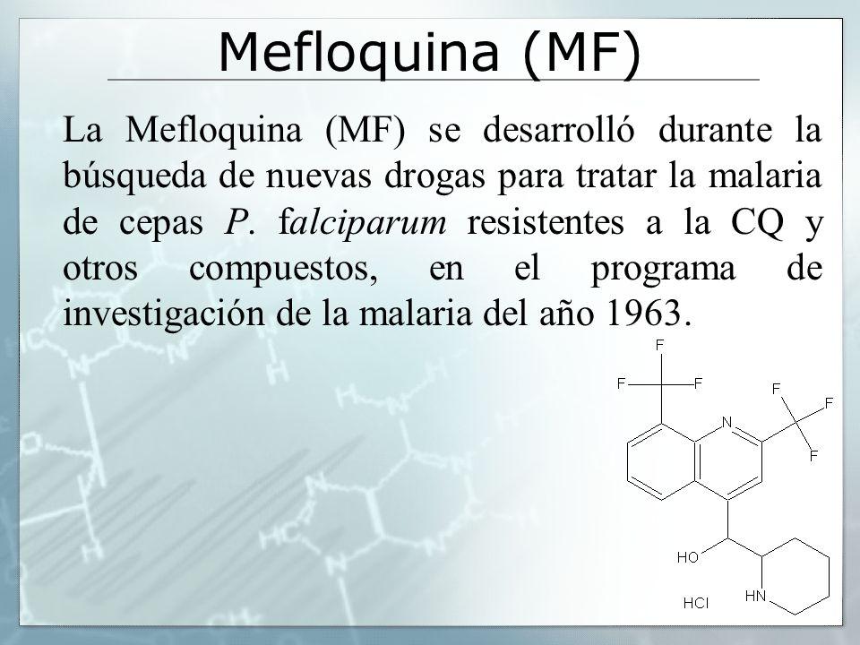 Mefloquina (MF) La Mefloquina (MF) se desarrolló durante la búsqueda de nuevas drogas para tratar la malaria de cepas P. falciparum resistentes a la C