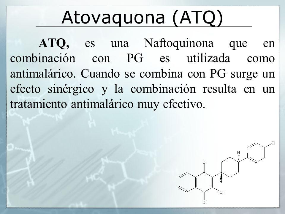 Atovaquona (ATQ) ATQ, es una Naftoquinona que en combinación con PG es utilizada como antimalárico. Cuando se combina con PG surge un efecto sinérgico