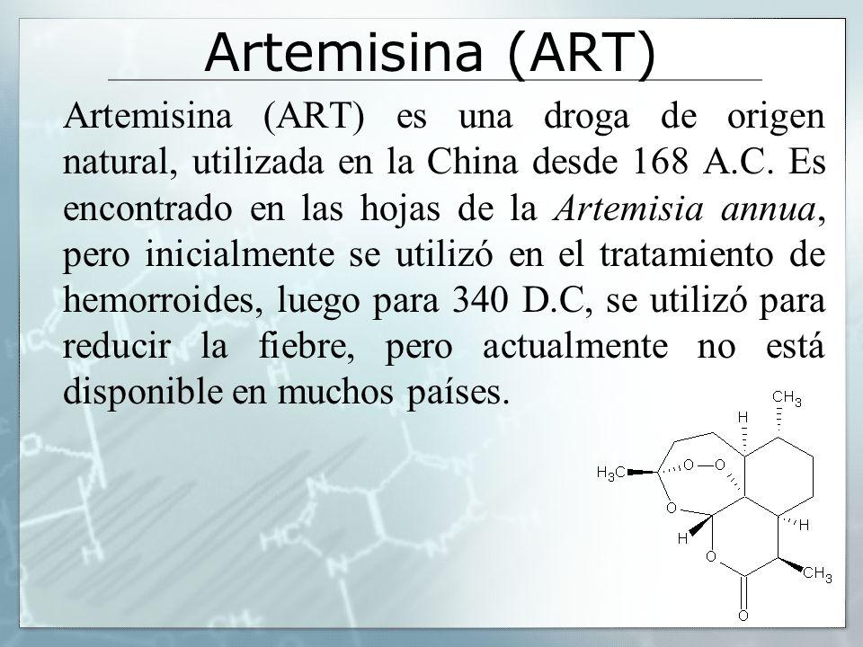 Artemisina (ART) Artemisina (ART) es una droga de origen natural, utilizada en la China desde 168 A.C. Es encontrado en las hojas de la Artemisia annu