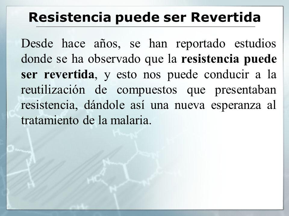 Resistencia puede ser Revertida Desde hace años, se han reportado estudios donde se ha observado que la resistencia puede ser revertida, y esto nos pu