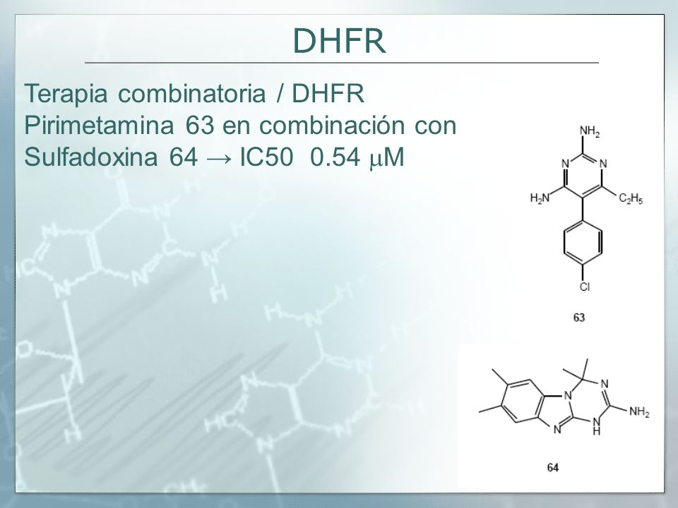 DHFR Terapia combinatoria / DHFR Pirimetamina 63 en combinación con Sulfadoxina 64 IC50 0.54 M
