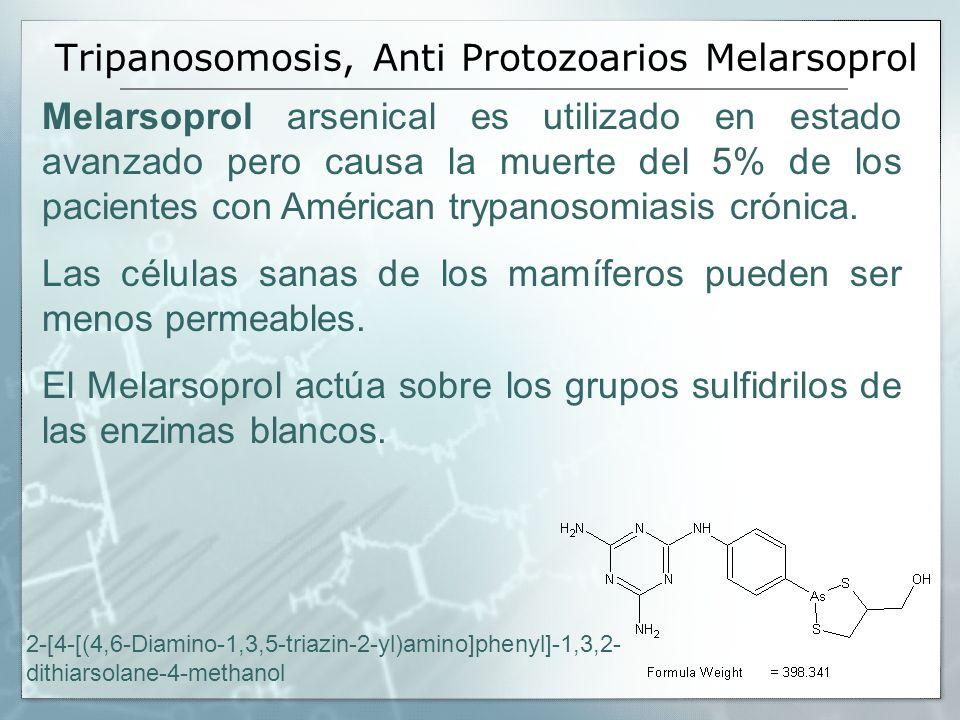 Tripanosomosis, Anti Protozoarios Melarsoprol Melarsoprol arsenical es utilizado en estado avanzado pero causa la muerte del 5% de los pacientes con A