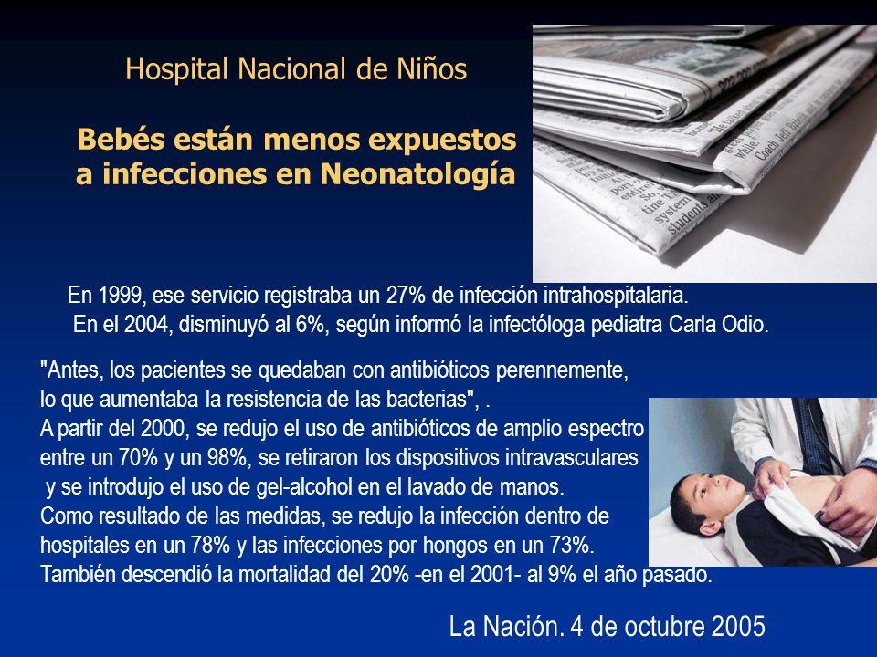 Hospital Nacional de Niños Bebés están menos expuestos a infecciones en Neonatología En 1999, ese servicio registraba un 27% de infección intrahospita