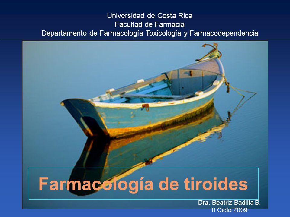 Universidad de Costa Rica Facultad de Farmacia Departamento de Farmacología Toxicología y Farmacodependencia Dra. Beatriz Badilla B. II Ciclo 2009 Far