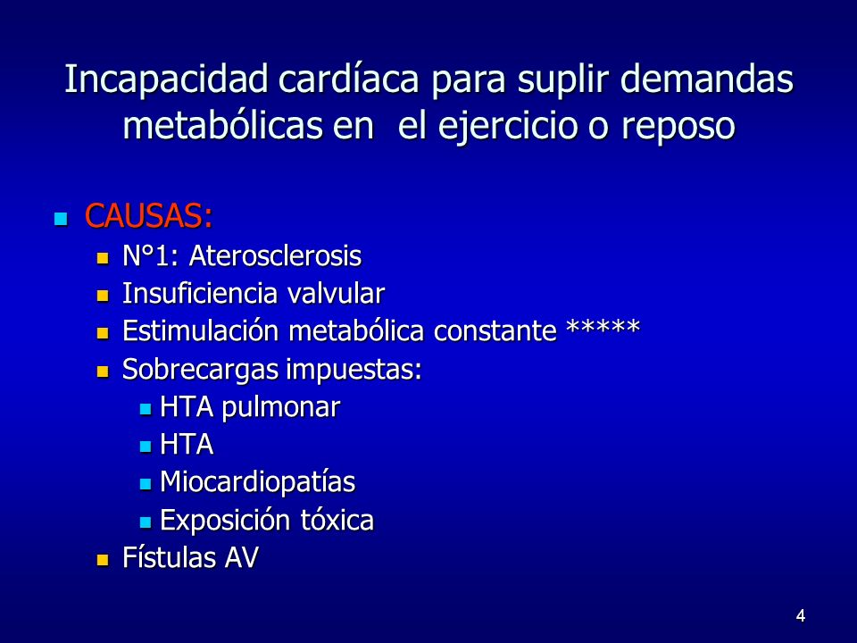 4 Incapacidad cardíaca para suplir demandas metabólicas en el ejercicio o reposo CAUSAS: CAUSAS: N°1: Aterosclerosis N°1: Aterosclerosis Insuficiencia