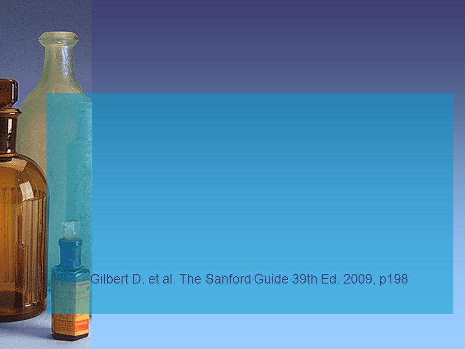 Gilbert D. et al. The Sanford Guide 39th Ed. 2009, p198