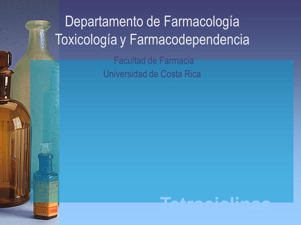 Tetraciclinas Departamento de Farmacología Toxicología y Farmacodependencia Facultad de Farmacia Universidad de Costa Rica