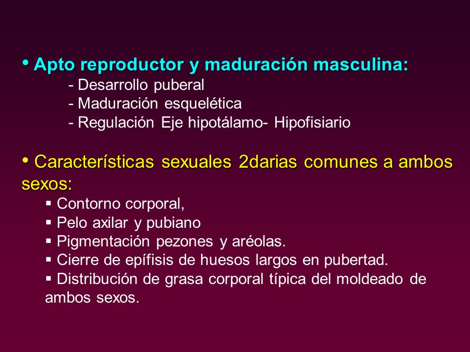 Apto reproductor y maduración masculina: Apto reproductor y maduración masculina: - Desarrollo puberal - Maduración esquelética - Regulación Eje hipot