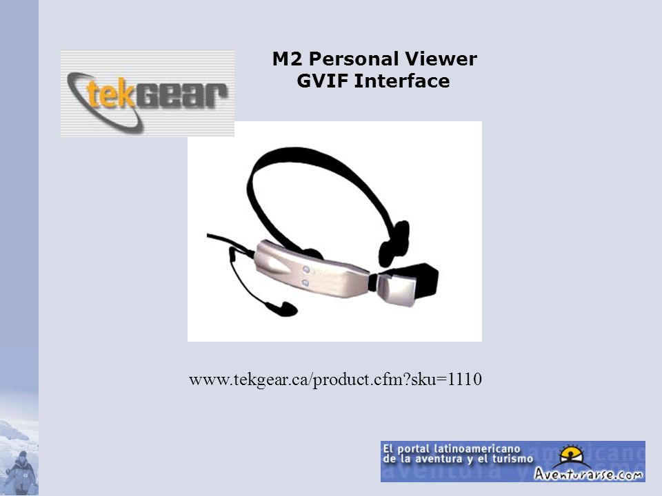 www.tekgear.ca/product.cfm sku=1110 M2 Personal Viewer GVIF Interface