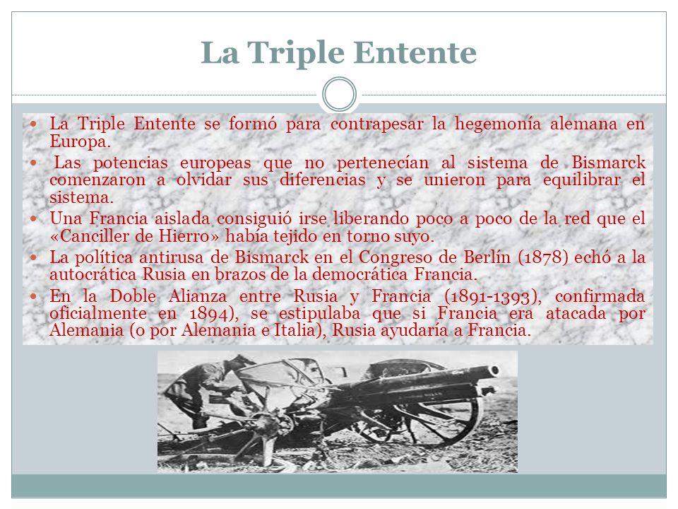 La Triple Alianza Después de las tres guerras de unificación alemana, Bismarck organizó un complejo sistema de alianzas. Sus propósitos eran aislar a