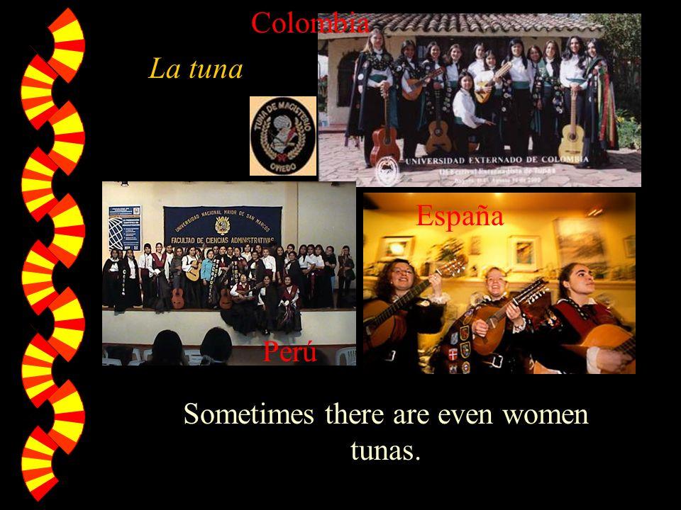 Sometimes there are even women tunas. La tuna Perú España Colombia