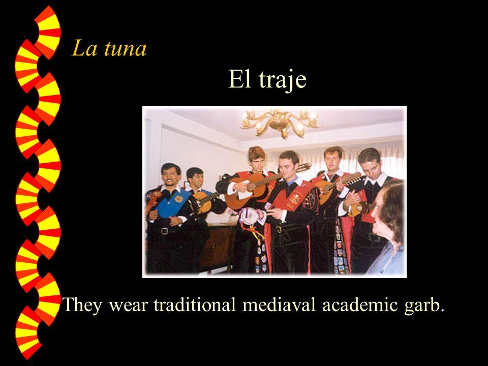 La tuna El traje They wear traditional mediaval academic garb.