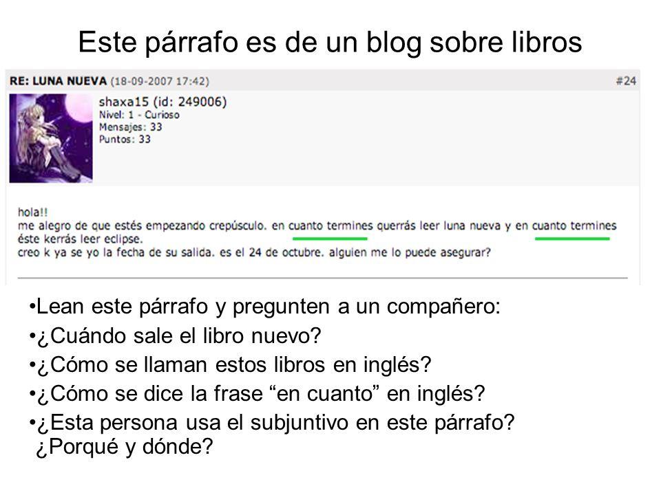 Este párrafo es de un blog sobre libros ________ Lean este párrafo y pregunten a un compañero: ¿Cuándo sale el libro nuevo? ¿Cómo se llaman estos libr