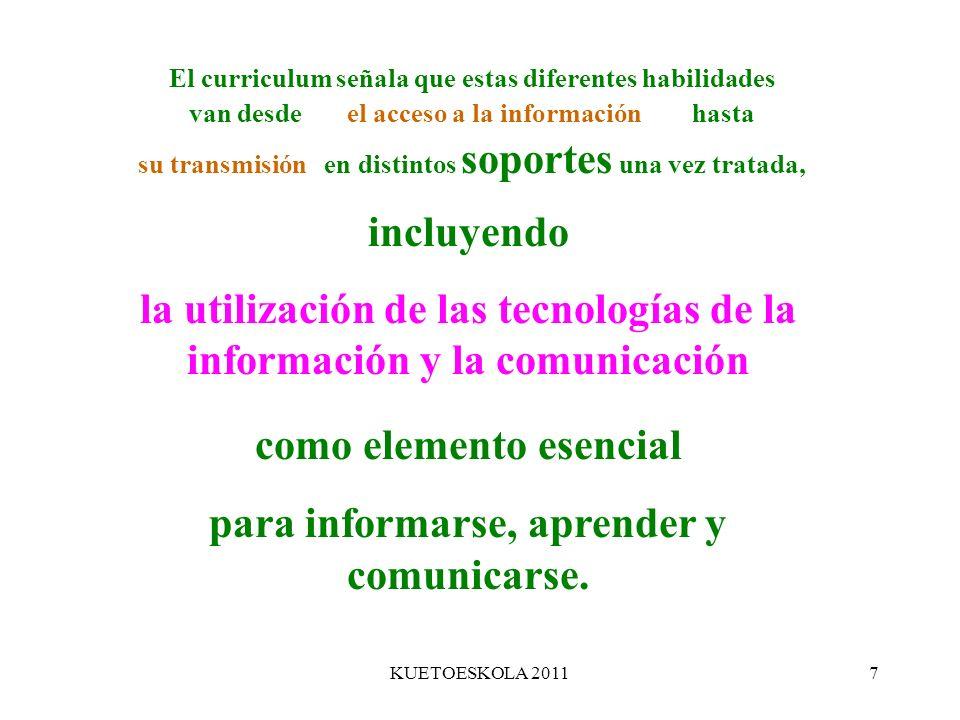 KUETOESKOLA 20118 Subraya que disponer de información no produce de forma automática conocimiento.