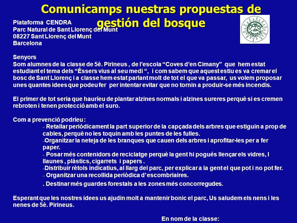 Comunicamps nuestras propuestas de gestión del bosque Plataforma CENDRA Parc Natural de Sant Llorenç del Munt 08227 Sant Llorenç del Munt Barcelona Se