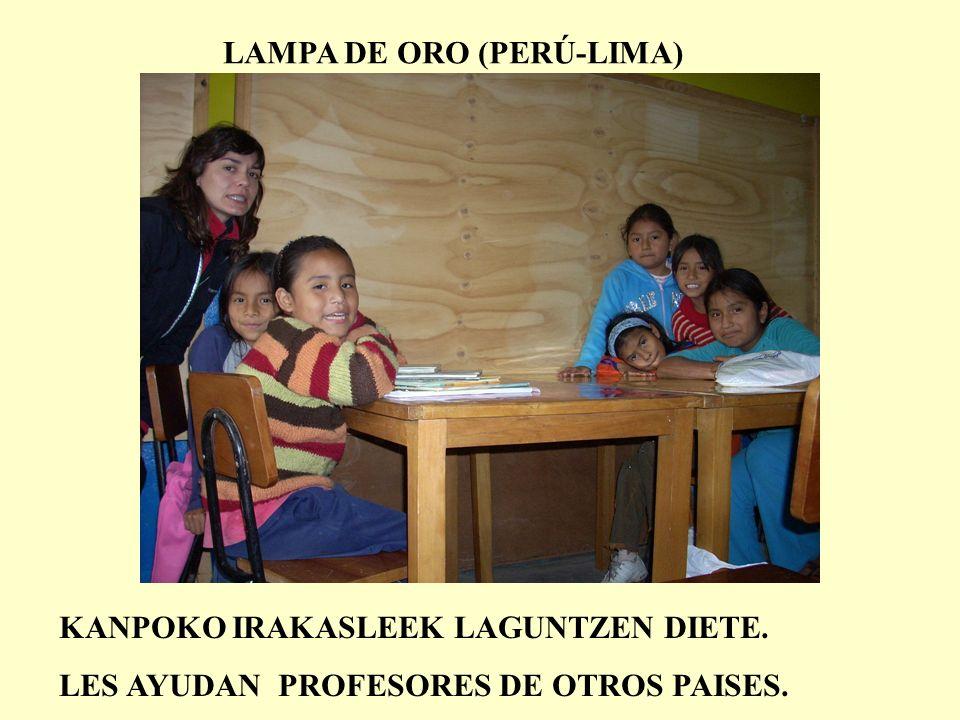 LAMPA DE ORO (PERÚ-LIMA) KANPOKO IRAKASLEEK LAGUNTZEN DIETE. LES AYUDAN PROFESORES DE OTROS PAISES.