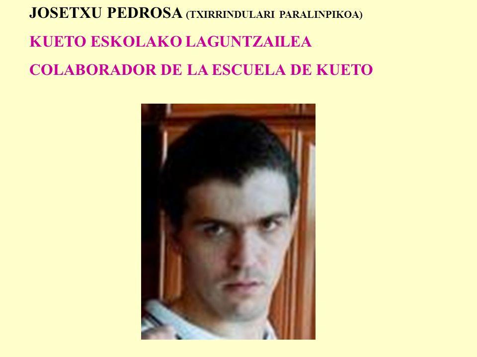 JOSETXU PEDROSA (TXIRRINDULARI PARALINPIKOA) KUETO ESKOLAKO LAGUNTZAILEA COLABORADOR DE LA ESCUELA DE KUETO
