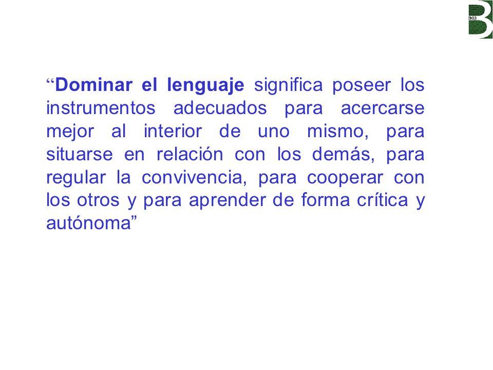 Aspectos comunes a todas las lenguas: Todas las lenguas se adquieren en interacción con los demás, a través de un proceso de negociación.