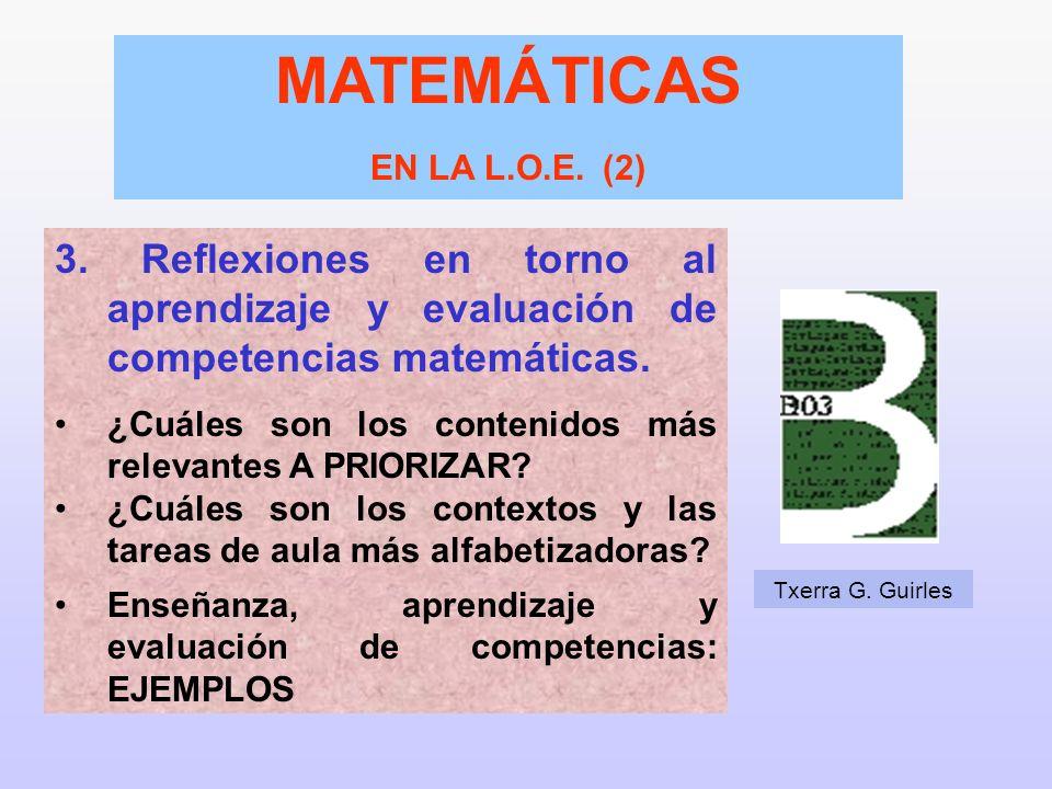 3. Reflexiones en torno al aprendizaje y evaluación de competencias matemáticas. ¿Cuáles son los contenidos más relevantes A PRIORIZAR? ¿Cuáles son lo