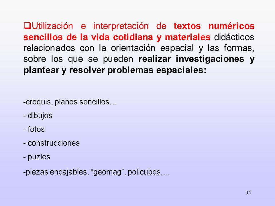 17 Utilización e interpretación de textos numéricos sencillos de la vida cotidiana y materiales didácticos relacionados con la orientación espacial y