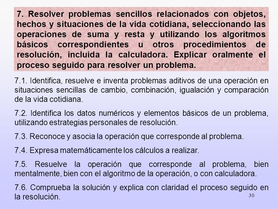 30 7.1. Identifica, resuelve e inventa problemas aditivos de una operación en situaciones sencillas de cambio, combinación, igualación y comparación d