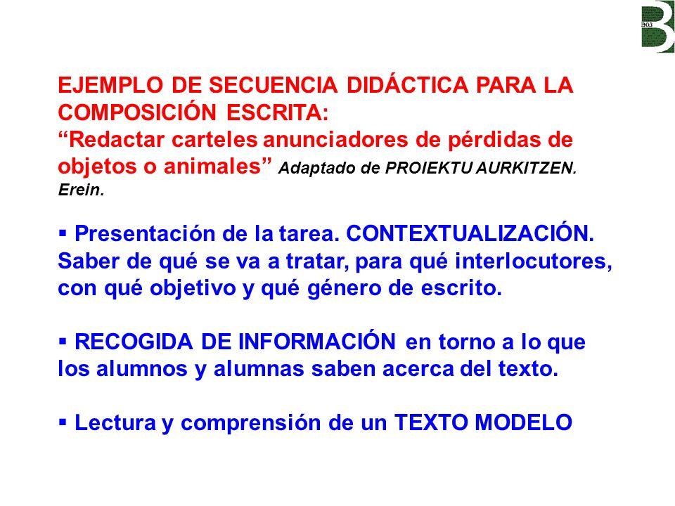 EJEMPLO DE SECUENCIA DIDÁCTICA PARA LA COMPOSICIÓN ESCRITA: Redactar carteles anunciadores de pérdidas de objetos o animales Adaptado de PROIEKTU AURK