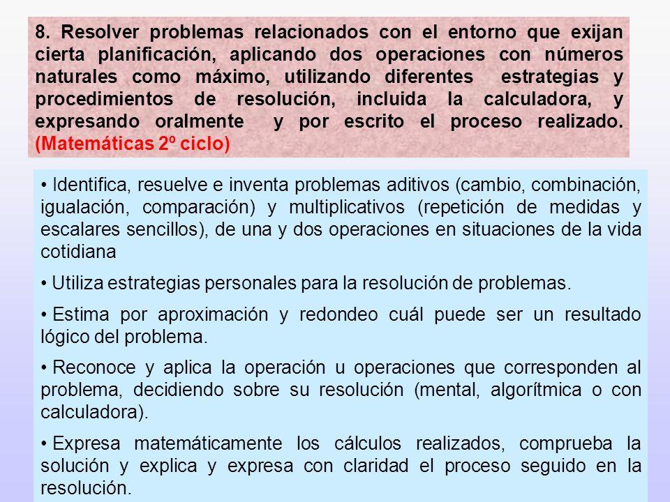 37 8. Resolver problemas relacionados con el entorno que exijan cierta planificación, aplicando dos operaciones con números naturales como máximo, uti