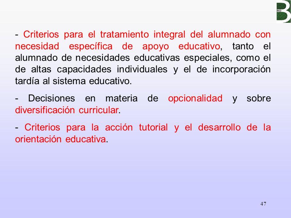 47 - Criterios para el tratamiento integral del alumnado con necesidad específica de apoyo educativo, tanto el alumnado de necesidades educativas espe