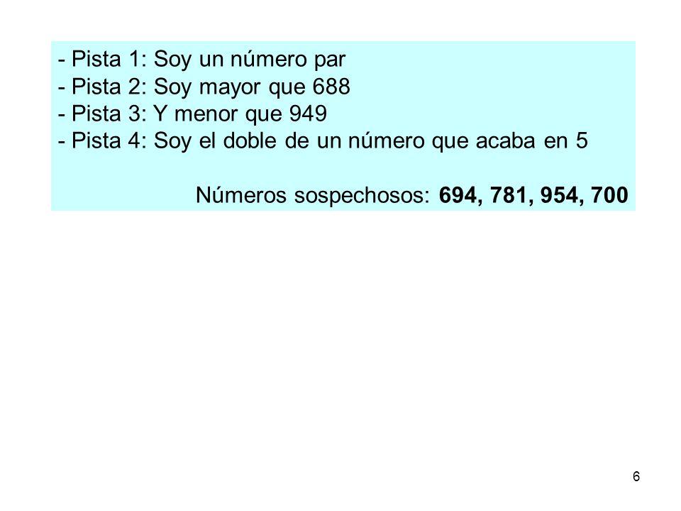 6 - Pista 1: Soy un número par - Pista 2: Soy mayor que 688 - Pista 3: Y menor que 949 - Pista 4: Soy el doble de un número que acaba en 5 Números sos