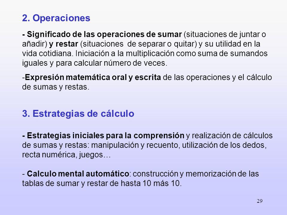 29 2. Operaciones - Significado de las operaciones de sumar (situaciones de juntar o añadir) y restar (situaciones de separar o quitar) y su utilidad