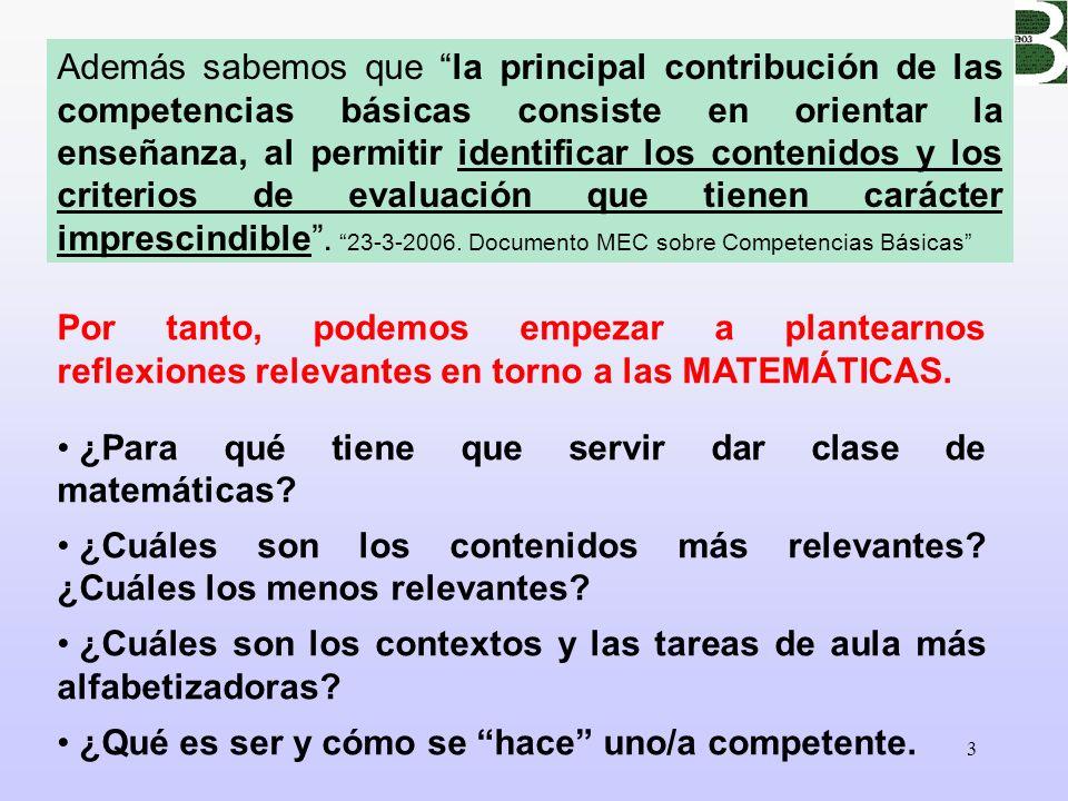 3 Por tanto, podemos empezar a plantearnos reflexiones relevantes en torno a las MATEMÁTICAS. ¿Para qué tiene que servir dar clase de matemáticas? ¿Cu