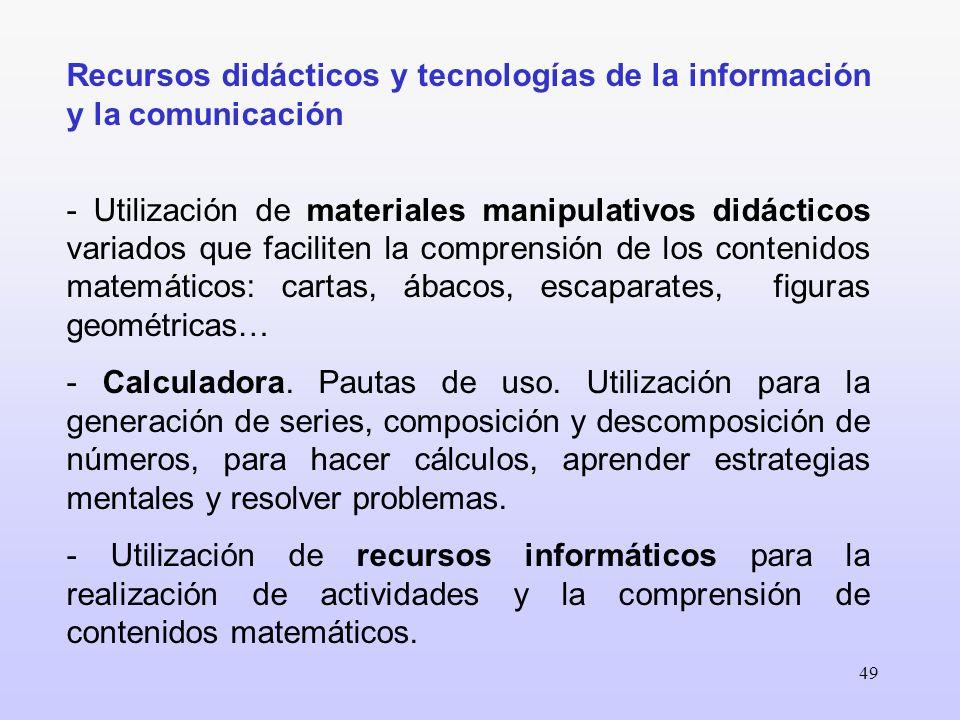 49 Recursos didácticos y tecnologías de la información y la comunicación - Utilización de materiales manipulativos didácticos variados que faciliten l