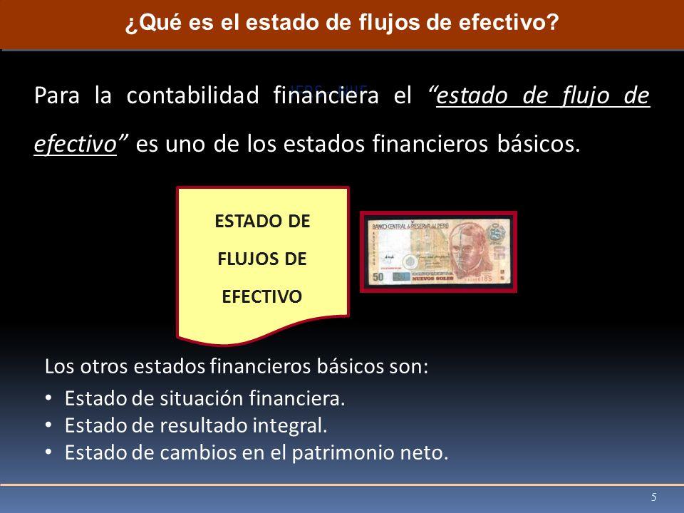IFRS - NIIF Para la contabilidad financiera el estado de flujo de efectivo es uno de los estados financieros básicos. ¿Qué es el estado de flujos de e