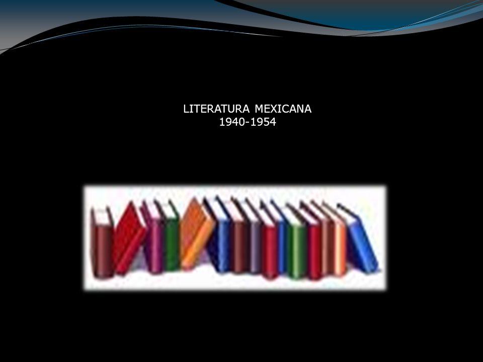 LITERATURA MEXICANA 1940-1954