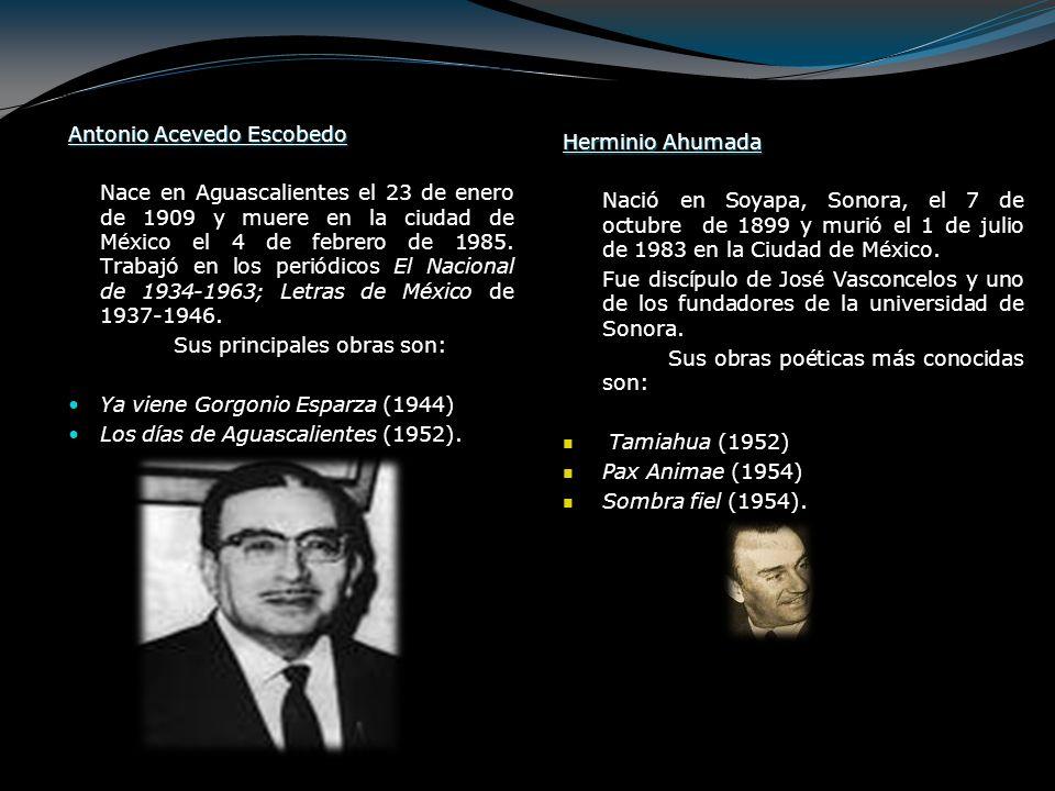 Antonio Acevedo Escobedo Nace en Aguascalientes el 23 de enero de 1909 y muere en la ciudad de México el 4 de febrero de 1985. Trabajó en los periódic