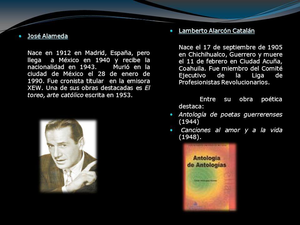 José Alameda José Alameda Nace en 1912 en Madrid, España, pero llega a México en 1940 y recibe la nacionalidad en 1943. Murió en la ciudad de México e