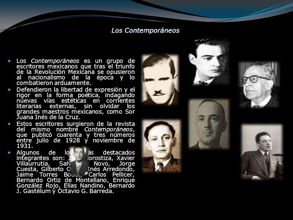 Los Contemporáneos Los Contemporáneos es un grupo de escritores mexicanos que tras el triunfo de la Revolución Mexicana se opusieron al nacionalismo d