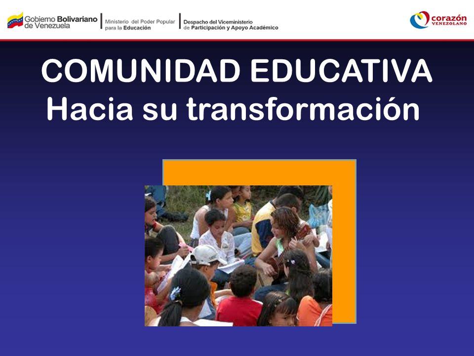 COMUNIDAD EDUCATIVA Hacia su transformación