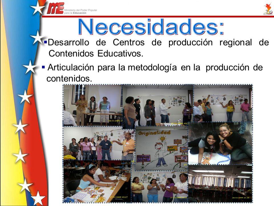 Desarrollo de Centros de producción regional de Contenidos Educativos. Articulación para la metodología en la producción de contenidos.