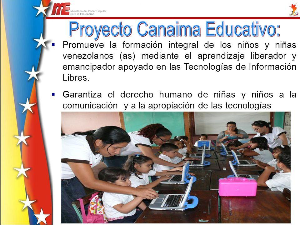 Promueve la formación integral de los niños y niñas venezolanos (as) mediante el aprendizaje liberador y emancipador apoyado en las Tecnologías de Inf