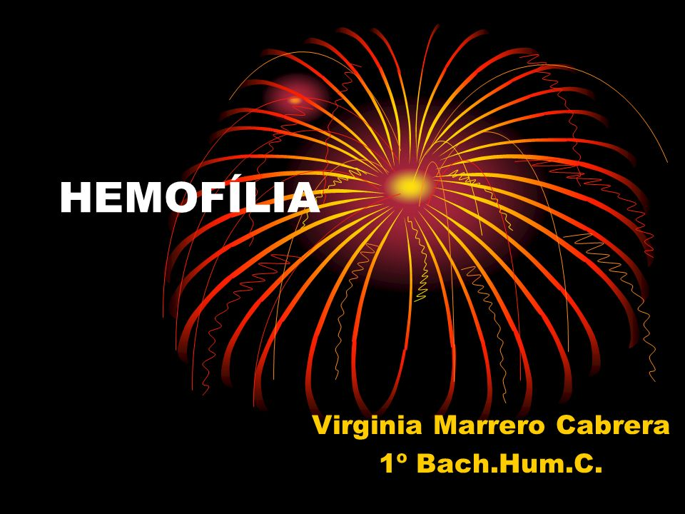 HEMOFÍLIA Virginia Marrero Cabrera 1º Bach.Hum.C.