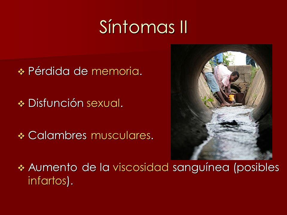 Síntomas II Pérdida de memoria. Pérdida de memoria. Disfunción sexual. Disfunción sexual. Calambres musculares. Calambres musculares. Aumento de la vi