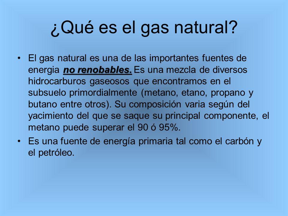 ¿Qué es el gas natural? no renobables.El gas natural es una de las importantes fuentes de energia no renobables. Es una mezcla de diversos hidrocarbur