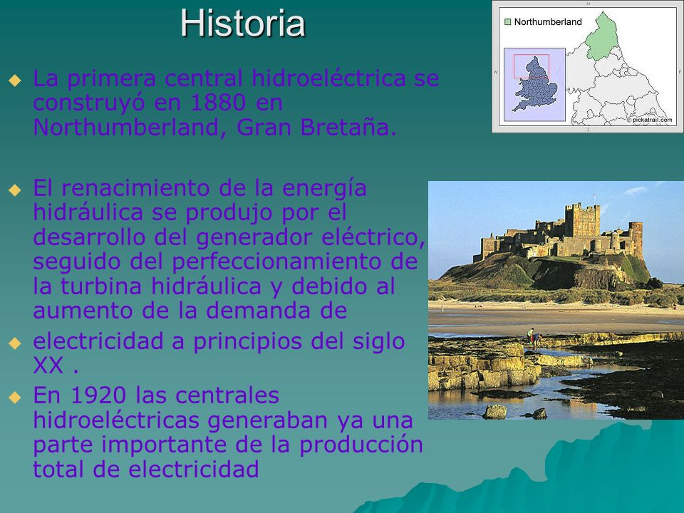 Historia La primera central hidroeléctrica se construyó en 1880 en Northumberland, Gran Bretaña. El renacimiento de la energía hidráulica se produjo p